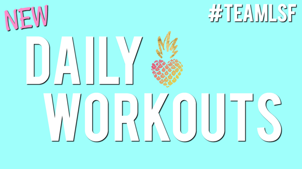 free daily workouts for #teamlsf, daily workouts, week 1 workout schedule, new daily workouts